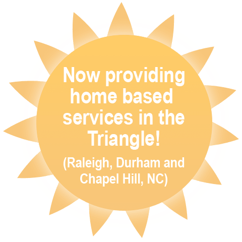 Now providing home based services in the Triangle!